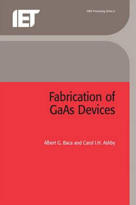 Fabrication of GaAs Devices - Materials, Circuits and Devices (Hardback)