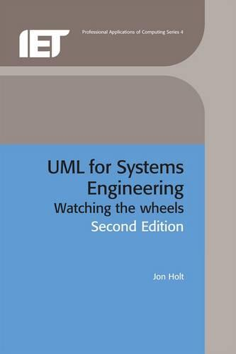 UML for Systems Engineering: Watching the wheels - Computing and Networks (Hardback)