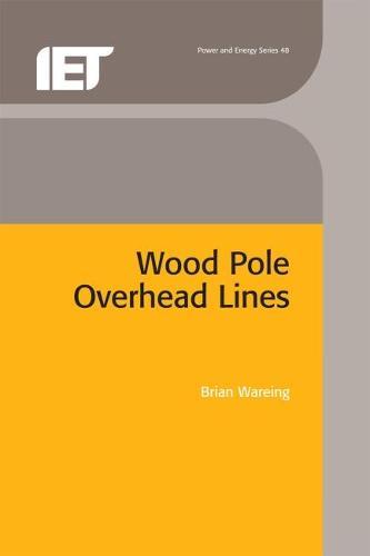 Wood Pole Overhead Lines - Energy Engineering (Hardback)