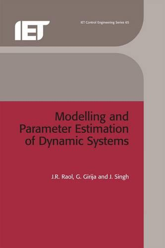 Modelling and Parameter Estimation of Dynamic Systems - Control, Robotics and Sensors (Hardback)