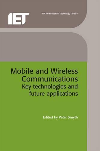Mobile and Wireless Communications: Key technologies and future applications - Telecommunications (Hardback)