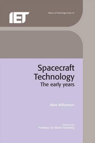 Spacecraft Technology: The early years - History and Management of Technology (Hardback)