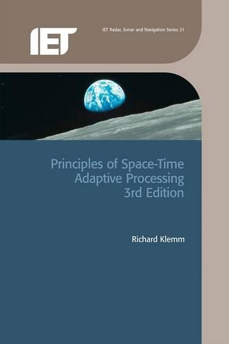 Principles of Space-Time Adaptive Processing - Electromagnetics and Radar (Hardback)