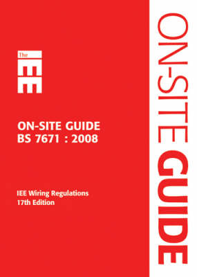 IEE On-Site Guide 2008: BS 7671 (Spiral bound)