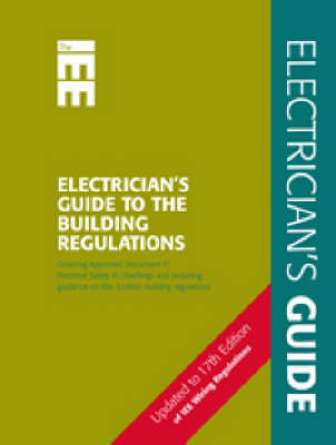 Electrician's Guide to the Building Regulations: Pt. P (Spiral bound)