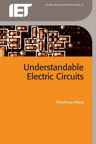 Understandable Electric Circuits - Materials, Circuits and Devices (Paperback)
