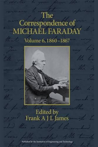 The Correspondence of Michael Faraday: Volume 6: 1860-1867 - History and Management of Technology (Hardback)