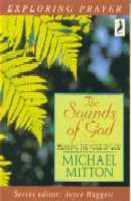 The Sounds of God - Exploring Prayer S. (Paperback)