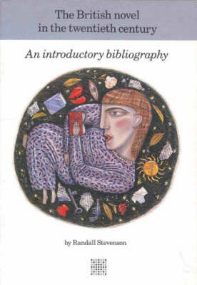 The British Novel in the Twentieth Century: The Literary Bibliography Series (Paperback)