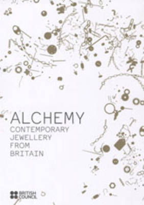 Alchemy: Contemporary Jewellery from Britain (Paperback)