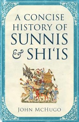 A Concise History of Sunnis and Shi`is (Hardback)