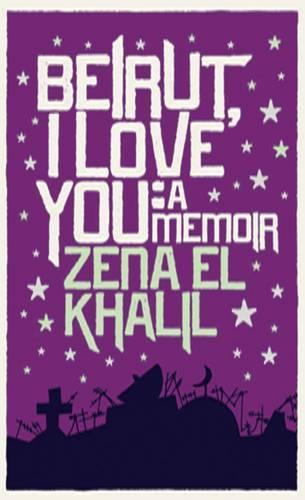 Beirut, I Love You: A Memoir (Paperback)