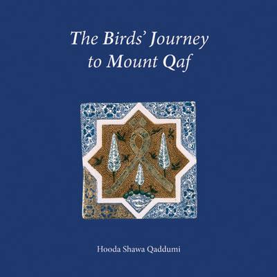The Birds Journey to Mount Qaf (Hardback)