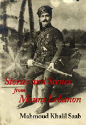 Stories and Scenes from Mount Lebanon (Hardback)