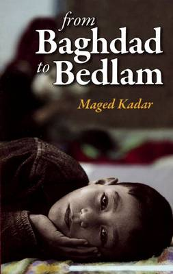 From Baghdad to Bedlam (Paperback)