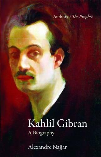 Kahlil Gibran: A Biography (Paperback)