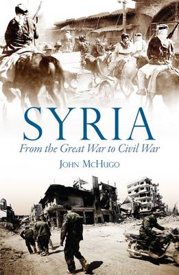 Syria: From the Great War to Civil War (Hardback)