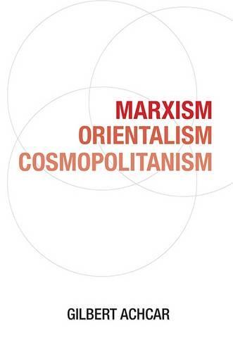 Marxism, Orientalism, Cosmopolitanism (Paperback)