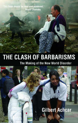 Clash of Barbarisms: The Making of the New World Disorder (Paperback)