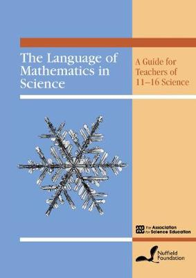 The Language of Mathematics in Science: A Guide for Teachers of 11-16 Science (Paperback)