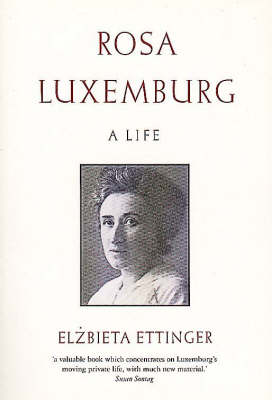 Rosa Luxemburg: A Life (Paperback)