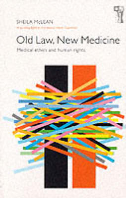 Old Law, New Medicine: Modern Medical Ethics and Human Rights (Paperback)