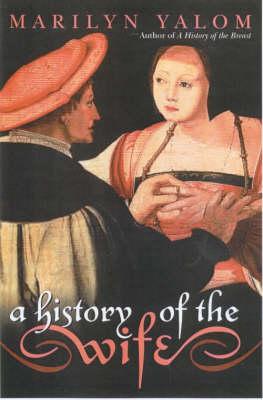 A History of the Wife (Hardback)