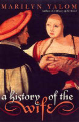 A History of the Wife (Paperback)