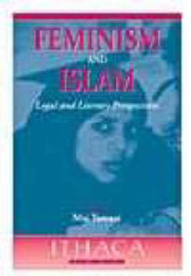 Feminism and Islam: Legal and Literary Perspectives - Ithaca Press paperbacks (Paperback)