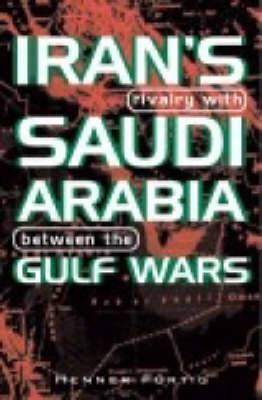Iran's Rivalry with Saudi Arabia Between the Gulf Wars - Durham Middle East Monographs S. 10 (Paperback)