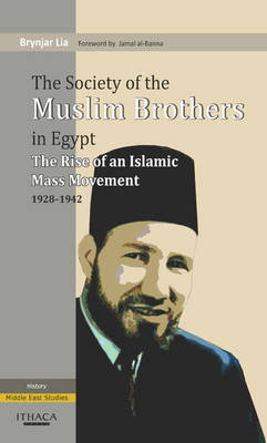 The Society of the Muslim Brothers in Egypt: The Rise of an Islamic Mass Movement, 1928-1942 (Paperback)