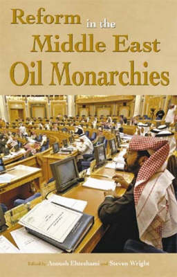 Reform in the Middle East Oil Monarchies - Durham Middle East Studies (Hardback)