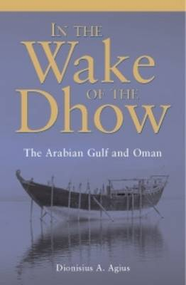In the Wake of the Dhow: The Arabian Gulf and Oman (Paperback)