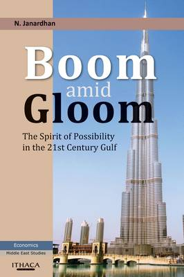 Boom Amid Gloom: The Spirit of Possibility in the 21st Century Gulf (Hardback)