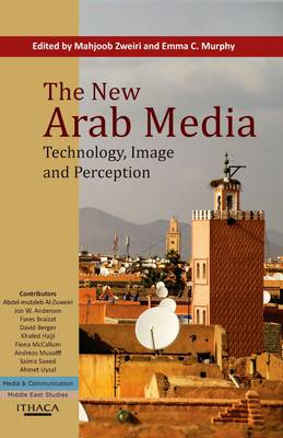 The New Arab Media: Technology, Image and Perception (Paperback)