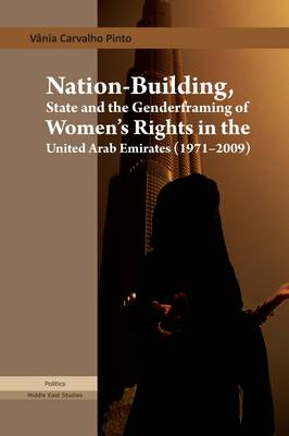 Nation-building, State and the Genderframing of Women's Rights in the United Arab Emirates (1971-2009) (Hardback)