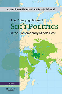 The Changing Nature of Shia Politics in the Contemporary Middle East (Hardback)