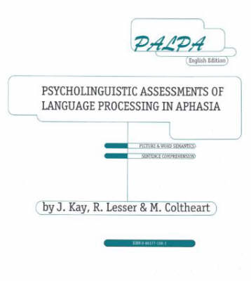 PALPA: Psycholinguistic Assessments of Language Processing in Aphasia (Hardback)