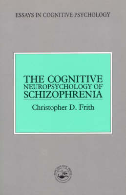 The Cognitive Neuropsychology of Schizophrenia - Essays in Cognitive Psychology (Paperback)