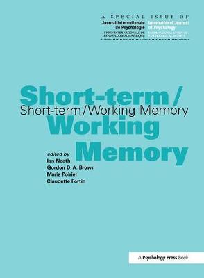 Short-term/Working Memory: A Special Issue of the International Journal of Psychology - Special Issues of the International Journal of Psychology (Hardback)