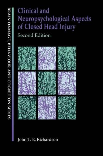 Clinical and Neuropsychological Aspects of Closed Head Injury - Brain, Behaviour and Cognition (Paperback)