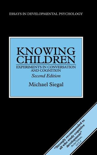 Knowing Children: Experiments in Conversation and Cognition (Hardback)