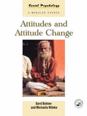 Attitudes and Attitude Change (Paperback)