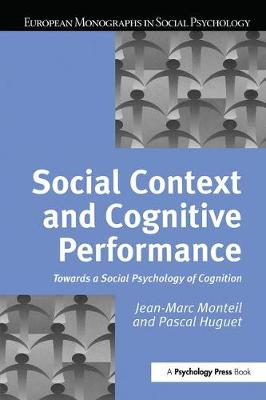 Social Context and Cognitive Performance: Towards a Social Psychology of Cognition (Hardback)