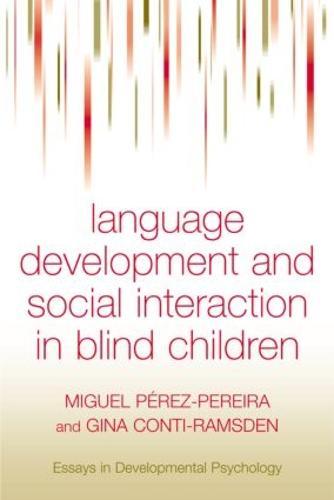 Language Development and Social Interaction in Blind Children - Essays in Developmental Psychology (Hardback)