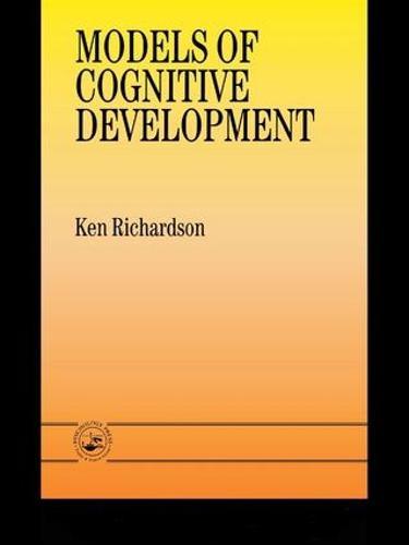 Models Of Cognitive Development (Hardback)