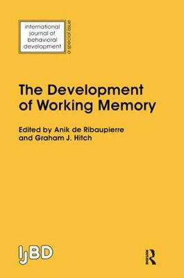 The Development of Working Memory: A Special Issue of the International Journal of Behavioural Development (Hardback)