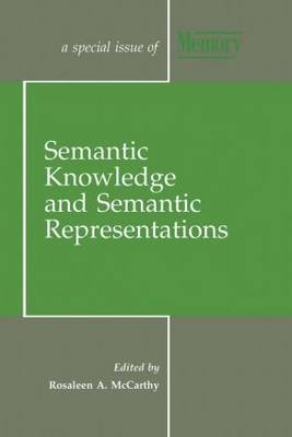 Semantic Knowledge and Semantic Representations: A Special Issue of Memory - Special Issues of Memory (Hardback)