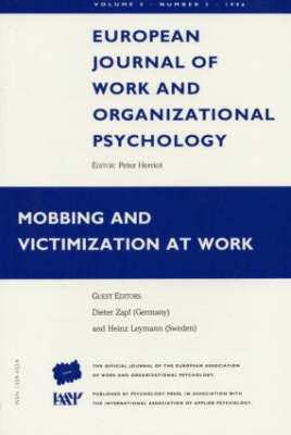 Mobbing and Victimization at Work: A Special Issue of the European Journal of Work and Organizational Psychology - Special Issues of the European Journal of Work and Organizational Psychology (Paperback)