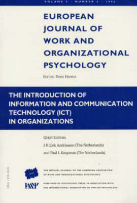 The Introduction of Information and Communication Technology ICT in Organizations: A Special Issue of the European Journal of Work and Organizational Psychology - Special Issues of the European Journal of Work and Organizational Psychology (Paperback)
